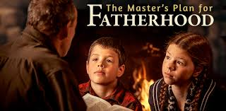The Master's Plan for Fatherhood