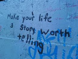 make-your-life-a-story-worth-telling